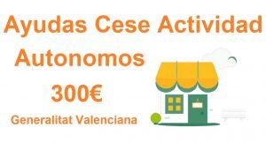 ayudas 300 euros gva autonomos, horeca, empcov 2021, ayudas hosteleria, ayuda cese actividad generalitat valenciana