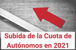 Subida de la Cuota de Autonomos en 2021 nueva cuota autonomos cuota mínima autonomos 2021 cuota máxima autonomos 2021 cuota autonomos primer año-min (1) (1)